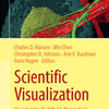 Uncertainty, Multifield, Biomedical, and Scalable Visualization in C. Hansen, M. Chen, C. Johnson, A. Kaufman, H. Hagen, Eds. 2014: Scientific Visualization: Uncertainty, Multifield, Biomedical, and Scalable Visualization